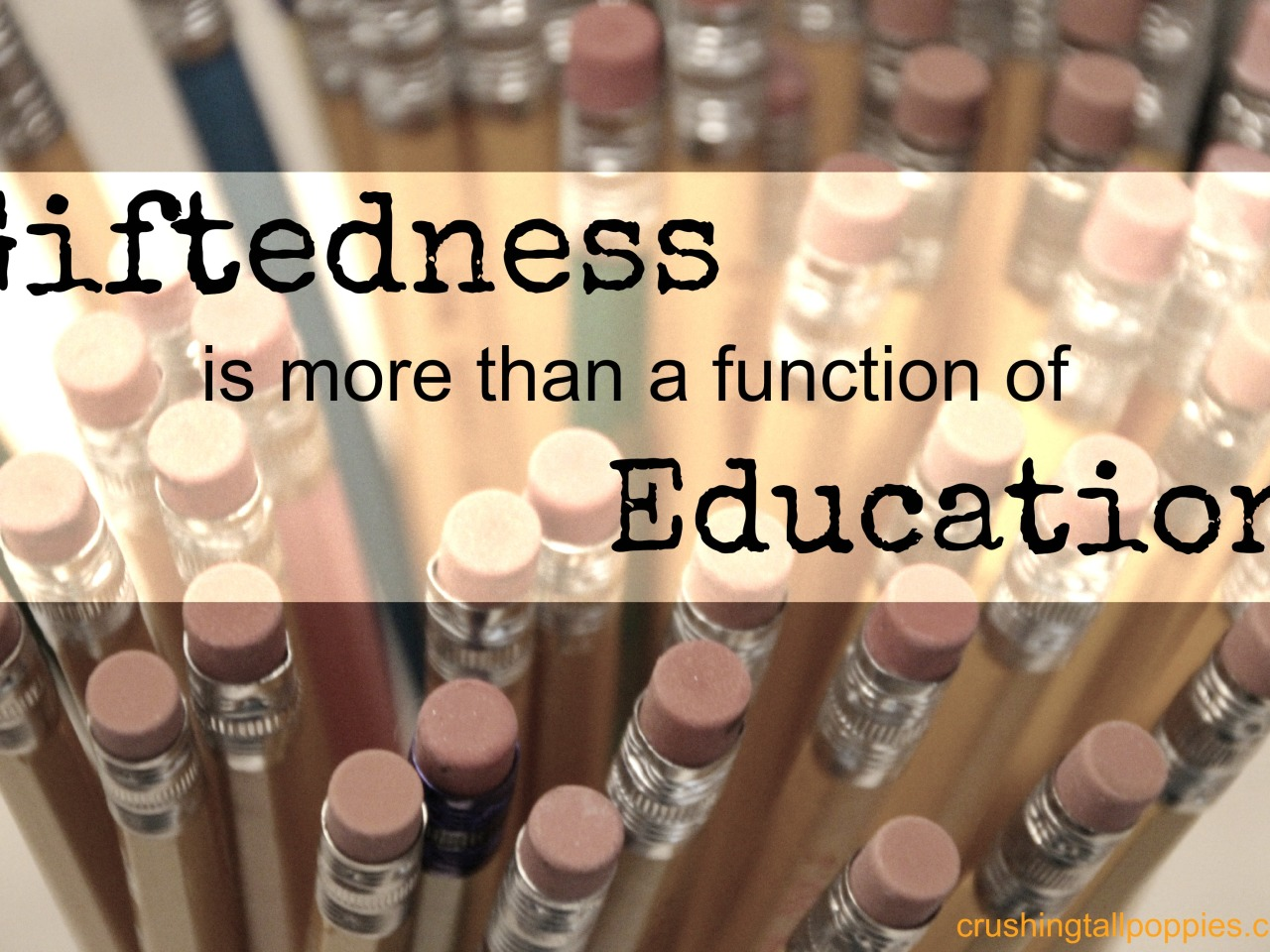 Giftedness is more than a function of Education