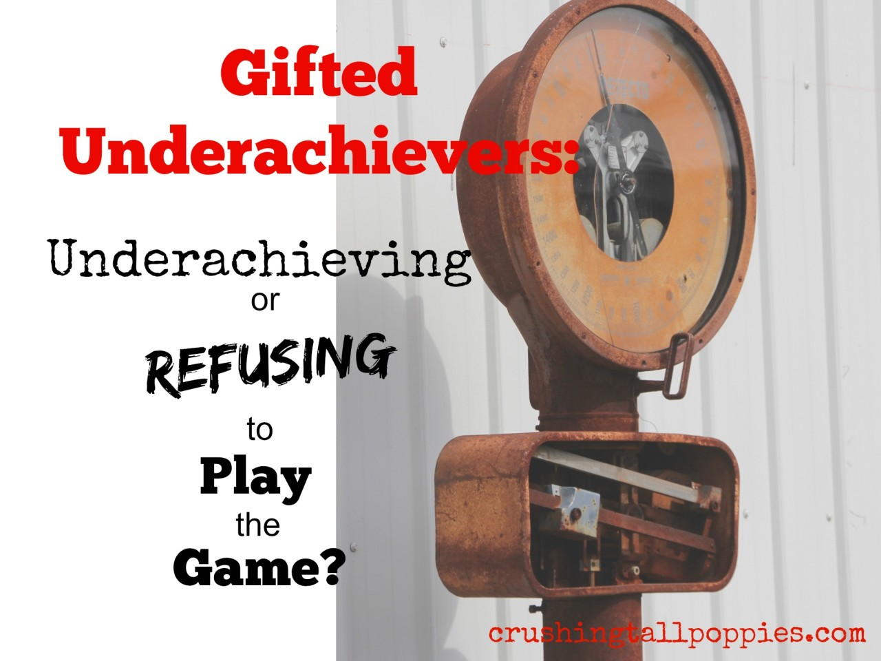 Gifted Underachievers Underachieving or Refusing to Play the Game