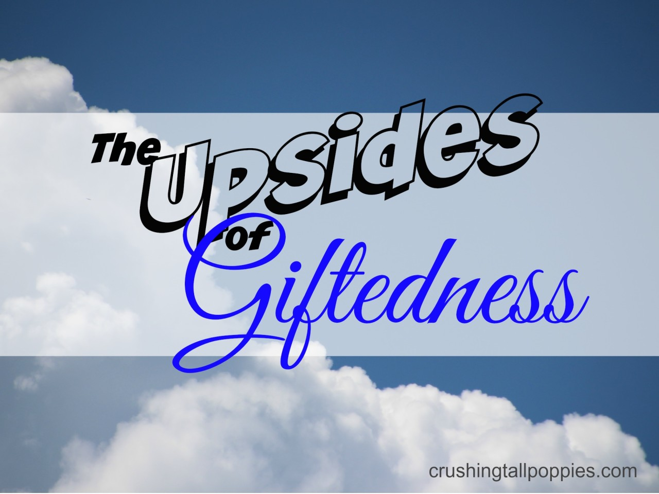 The Upsides of Giftedness