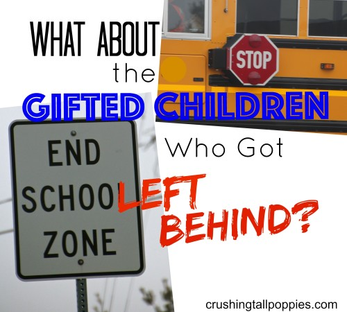 What About The Gifted Children Who Got Left Behind Crushing Tall