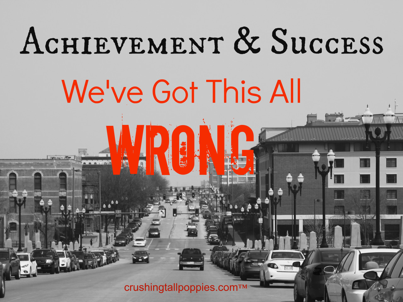 Achievement & Success. We've Got This All Wrong
