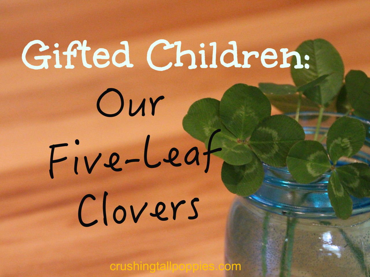 Gifted Children Our Five-Leaf Clovers