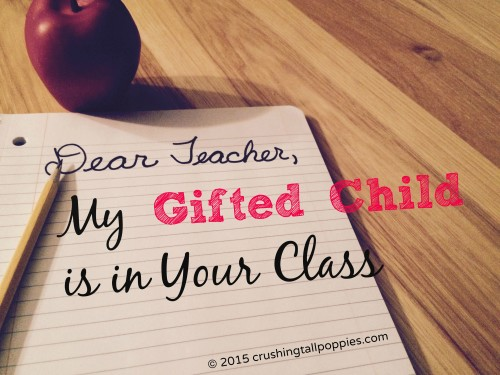 Dear Teacher My Gifted Child Is In Your Class Crushing Tall Poppies