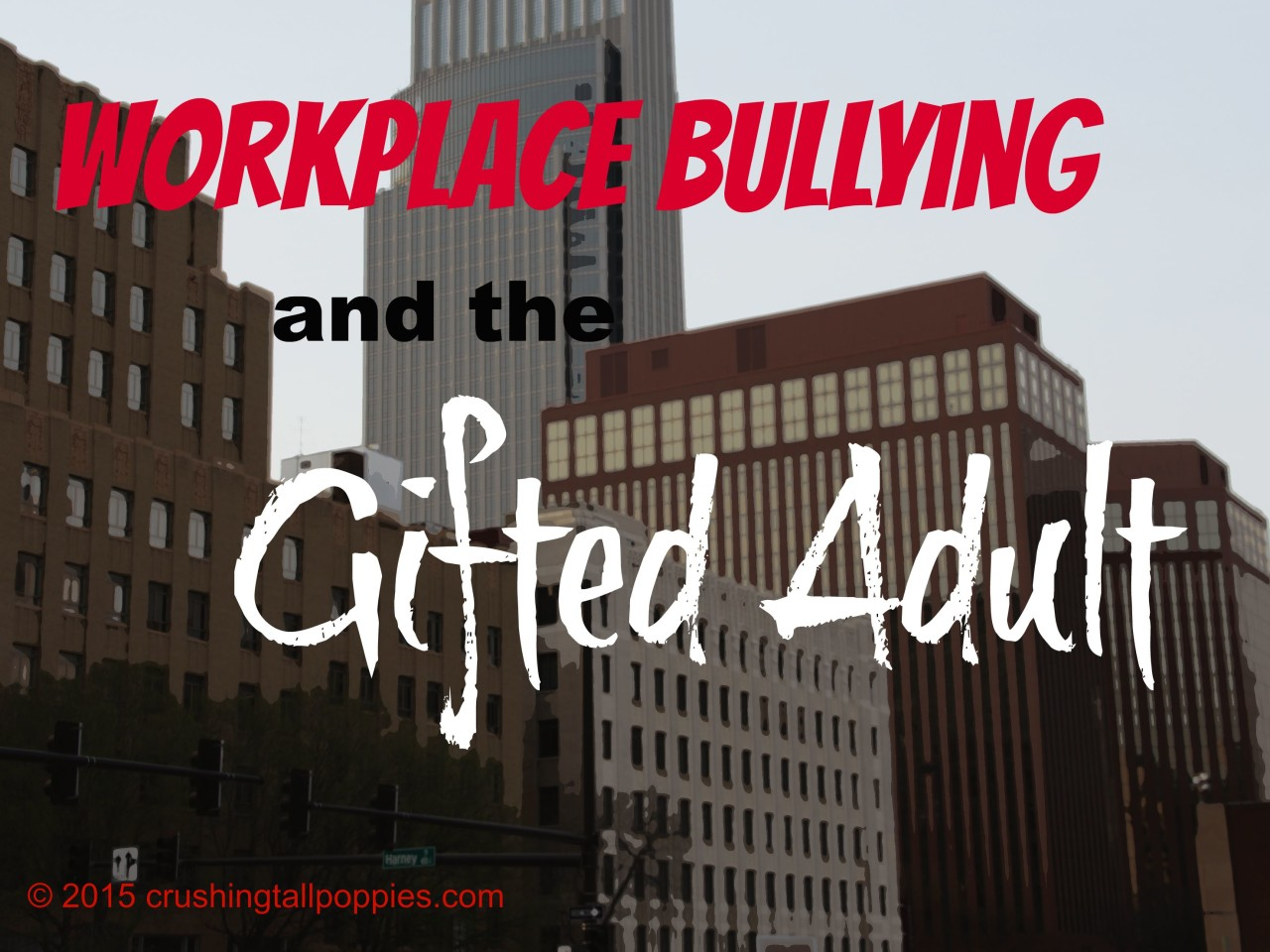 Workplace Bullying and the Gifted Adult