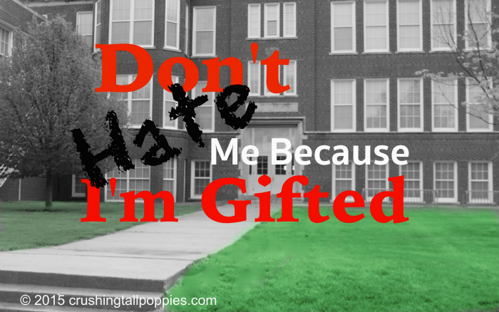 Don't Hate Me Because I'm Gifted