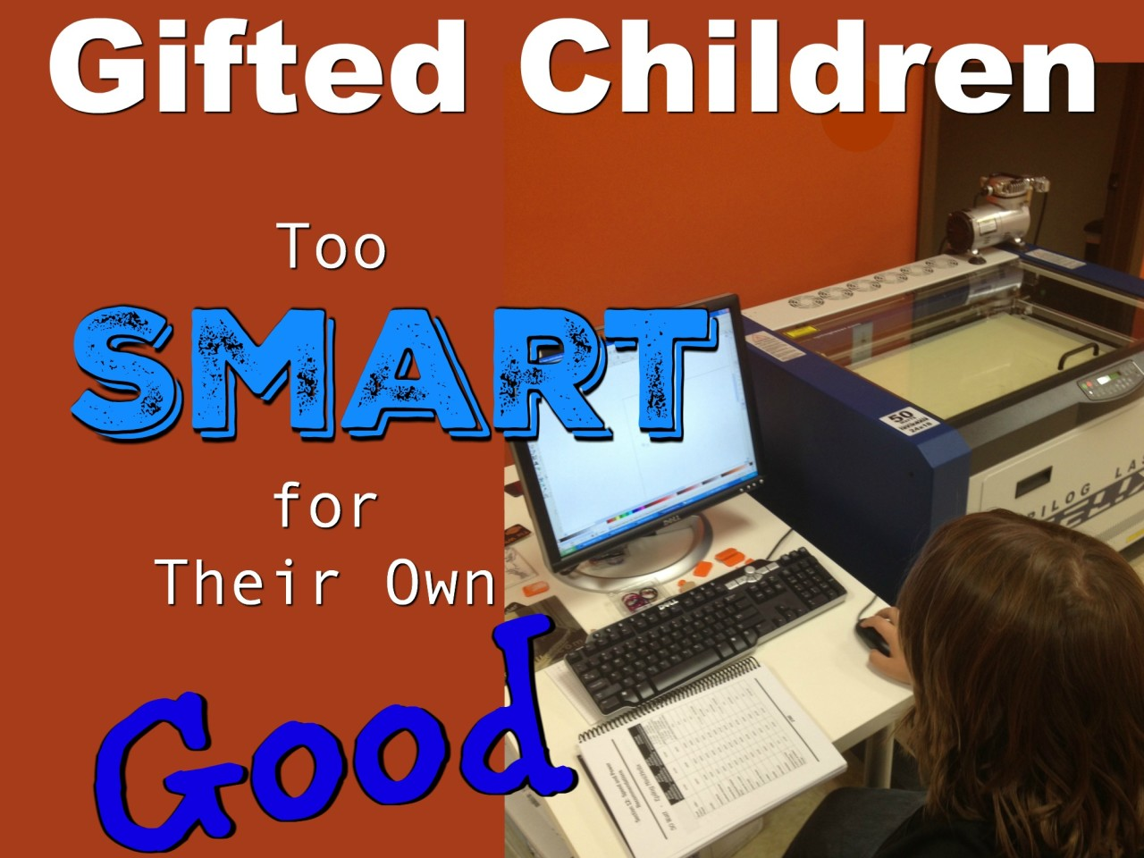Gifted Children Too Smart for Their Own Good