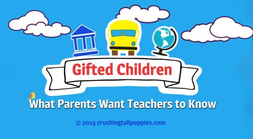 Gifted Ld Misdiagnosed And Misunderstood >> Gifted Children What Parents Want Teachers To Know Crushing Tall